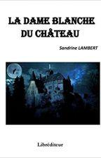 La dame blanche du château by user58195677