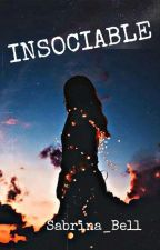 INSOCIABLE [EN CORRECTION] par Sabrina_Bellt