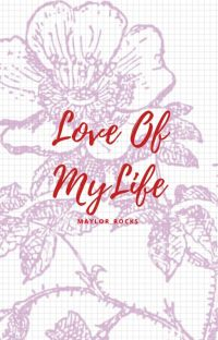 Love Of My Life. [Maylor OS] cover