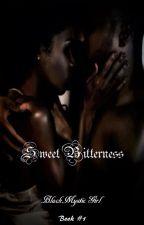 Sweet Bitterness by BlackMysticGirl