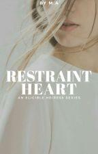 Restraint Heart (Eligible Heiress #1) ni lavernadette