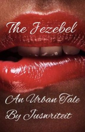 The Jezebel  by juswriteit