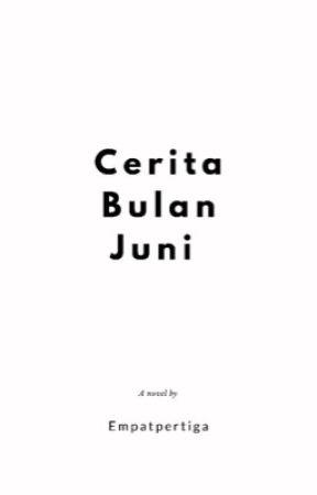 Cerita Bulan Juni by empatpertiga