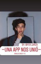 ~UNA APP NOS UNIÓ~/Instagram/ Braulio Garza. by Fer_Garza16