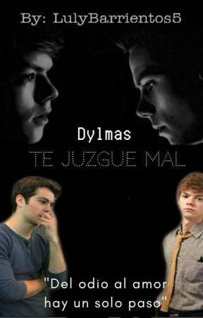 Te Juzgue Mal ~Dylmas~ (#DylmasNewtmasAwards) by LulyBarrientos5