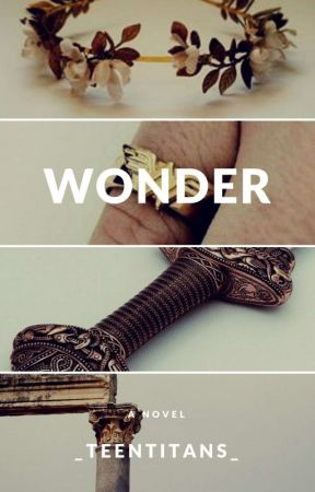 Wonder~ A Young Justice Fanfiction by _TeenTitans_