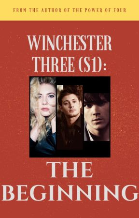The Winchester Three (S1): The Beginning by MariesFictionFix