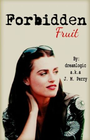 FORBIDDEN FRUIT || B. BENNETT by dreamlogic