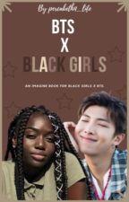 ★ BTS x Black Girls ★ by percabeth4_life