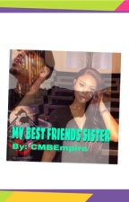 My Best Friends Sister by CMBempire