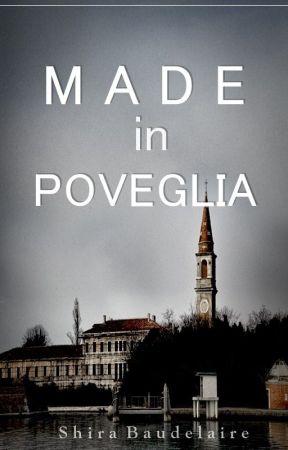 ᄂ MADE IN POVEGLIA ; Poesía. by Shira_Baudelaire
