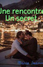 Une rencontre,  Un secret [Terminée ] par MarieJeanneLyndsay
