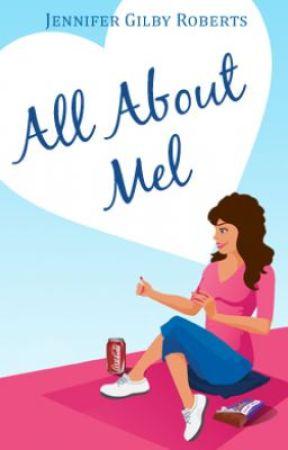 All About Mel - Flash Fiction/Short Story Collection by JenniferRoberts5
