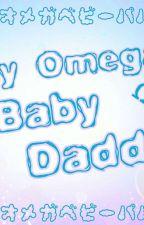 My Omega Baby Daddy by IzayaMckale