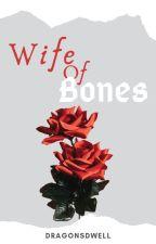 Wife of Bones [Watty 2019] by Dragons_Dwell