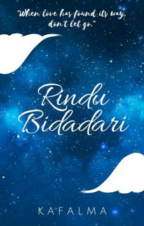Rindu Bidadari (COMPLETED) by kafalma