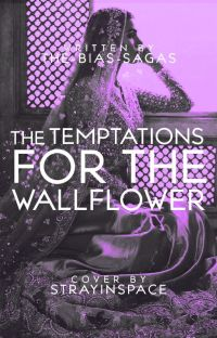 The Temptations for the Wallflower |Book 1 Complete| cover