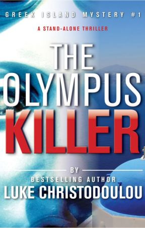 The Olympus Killer: A Greek Island Mysteries Thriller by LukeChristodoulou
