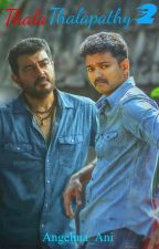Thala Thalapathy 2 (The Battle Between Good and Evil) by Angelina_Ani
