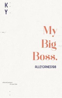 •Khải Nguyên• My Big Boss