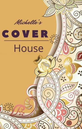 Michelle's Cover House ||Closed|| by MichelleManisha