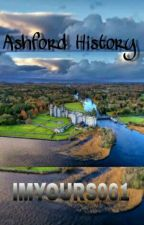 Ashford history by IMYOURS061