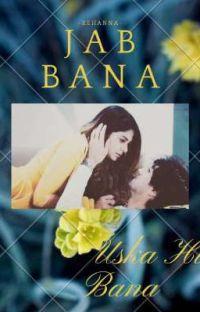 Jab Bana Uska Hi Bana ~ ADIYA cover