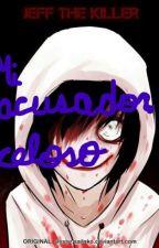 mi acosador celoso (jeff the killer y tu) by rachel_the_killer_11
