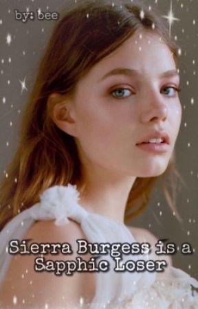 Sierra Burgess is a Sapphic Loser (hiatus) by sadandboujeeslut