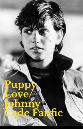Puppy Love/Johnny Cade Fanfic  by AnotherOutsiderGirl