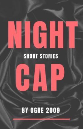 Night Cap by ogre2009