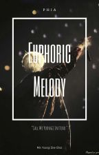 Euphoric Melody    MYG ✔️ by outrofics