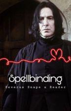 Spellbinding    Severus Snape x Reader by SaltyLemynn