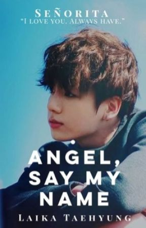 Angel, Say My Name  JJ•K ✔️ by LaikaTaehyung