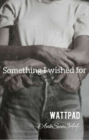 Something I wished for || Wattys 2019 ||Wattys 2020 by AnkSun344