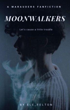Moonwalkers | The Marauders  by Ele_Felton