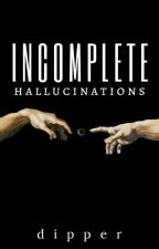 Incomplete Hallucinations by friam_