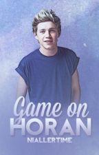 Game On, Horan (Niall Horan Love Story) EDITING! by NiallerTime