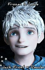 Frozen In Love | Jack Frost x Depressed!Reader by thatCutesyPie