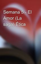 Semana 5 - El Amor (La saga) Ética by LuisMrida5