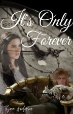 It's Only Forever (a labyrinth fanfic) by SvenAnderson