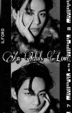An Idols Love  (Kth)  by JiminieArmy_15