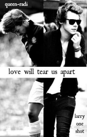love will tear us apart - larry short story - by queen-radi