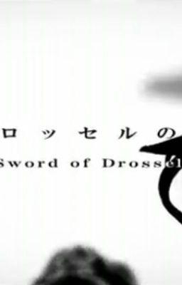 Đọc truyện [ Vocaloid Novel ] Sword of Drossel [ Light Novel ]