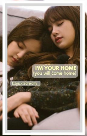 i'm your home (you will come home) by fxbricxtedrexlity