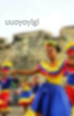 uuoyoyigi by NataliaLaMejorV-P