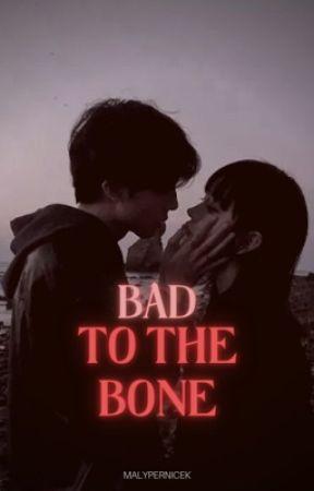 Bad to the bone by malypernicek