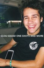 VLOG SQUAD ONE SHOTS AND MORE by NoirReports