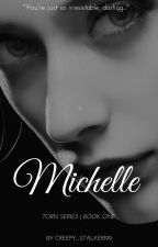 Michelle by creepy_stalker199