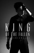 King of the Fallen  by GreenMermaids
